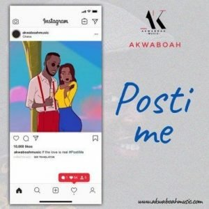 Akwaboah-Posti-Me-Mp3xclusives