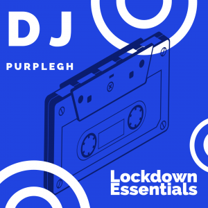 DJ Purple - LockDown Essentials Mixtape