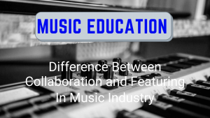 Difference Between Collaboration and Featuring (1)