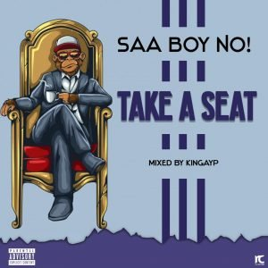 Saa Boy No! - TAKE A SEAT (Mixed by KingAyp)