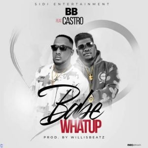 BB Ft Castro - Baby Whatsup (Mp3xclusives)
