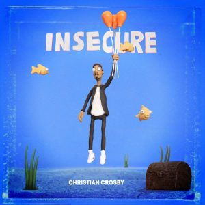Christian Crosby - Insecure