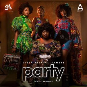 Sista Afia - Party ft Fameye (Mp3xclusives.com)