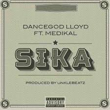 Dancegod LLoyd - Sika ft Medikal