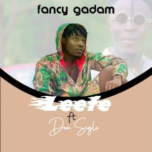 Fancy Gadam - Leefe ft Don Sigli