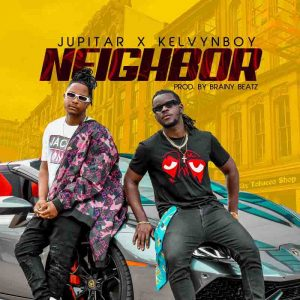 Jupitar - Neighbor ft Kelvyn Boy