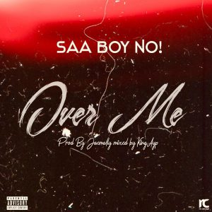 Saa Boy No! - Over Me