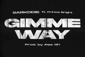 Sarkodie – Gimme Way ft Prince Bright