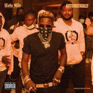 Shatta Wale - Automatically