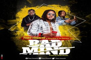 Theo Versachi - Bad Mind ft Kelvyn Boy x Joe-Deevans