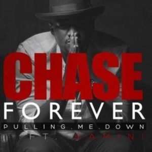Chase Forever - Pulling Me Down