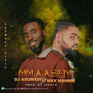 DJ Asumadu - Mmaasem Mp3 Download