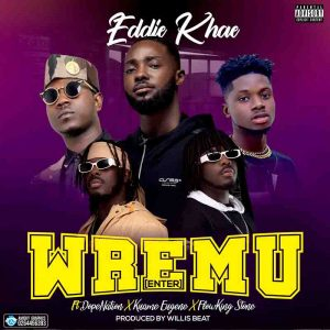 Eddie Khae - Wremu Mp3 Download