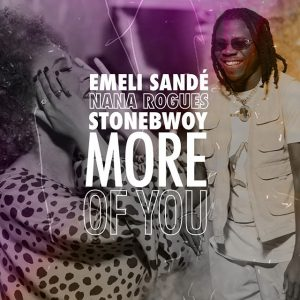 Emeli Sandé ft Stonebwoy x Nana Rogues - More of You