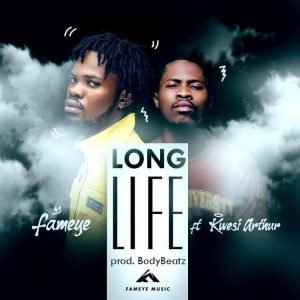 Fameye - Long Life ft Kwesi Arthur Mp3 Download