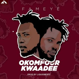 Fameye - Okomfour Kwadee (Mp3 Download)
