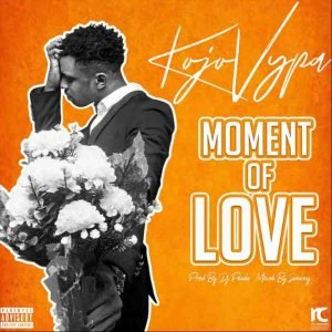 Kojo Vypa - Moment Of Love