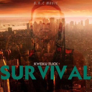 Kweku Flick - Survival Mp3 Download