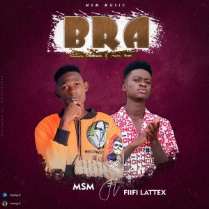 MsM Ft Fiifi Latex - Bra Mp3 Download