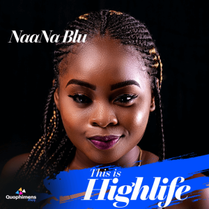NaaNa Blu - This Is Highlife
