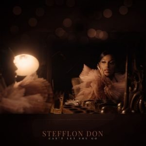 Stefflon Don - Can't Let You Go
