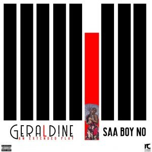 Saa Boy No! - Geraldine Full EP Mp3 Zip Download
