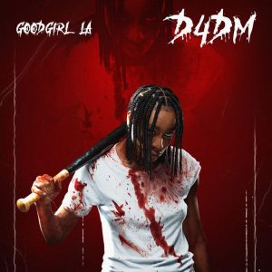GoodGirl La - D4DM Mp3 Download