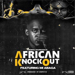 M.I. Abaga - African Knockout MP3 Download