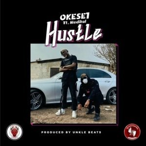 Okese1 - Hustle ft Medikal