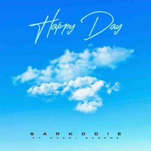Sarkodie - Happy Day ft Kuami Eugene Mp3 Download