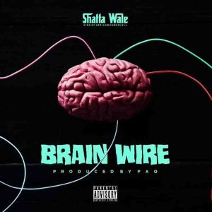 Shatta Wale - Brain Wire Mp3 Download