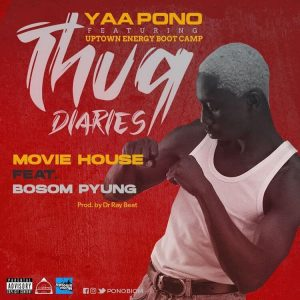 Yaa Pono - Movie House ft Bosom P-Yung