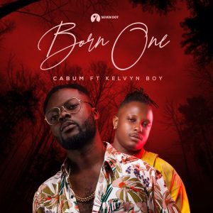 Cabum - Born One ft. Kelvynboy Mp3 Download
