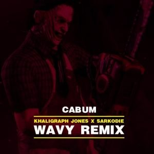 Cabum - Wavy Remix (Khaligraph Jones x Sarkodie Cover)