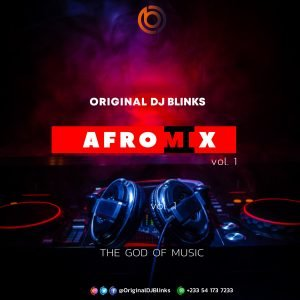 Original DJ Blinks Afro Mix God Of Music